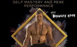Self Mastery and Peak Performance with Bradley Kohn