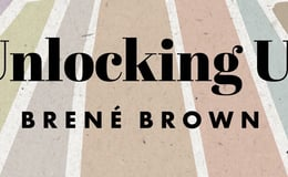 Unlocking Us Podcast with Brené Brown
