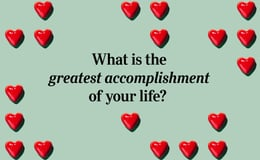 Question 15 What is the greatest accomplishment of your life?
