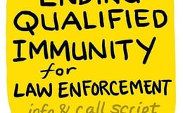 Ending Qualified Immunity for Law Inforcement info & call script